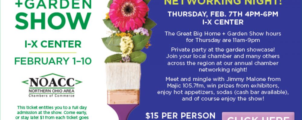 Great Big Home and Garden Networking Night – February 7th from 4-6 PM