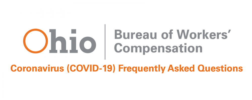 Ohio Bureau of Workers' Compensation Coronavirus (COVID-19) Frequently Asked Questions