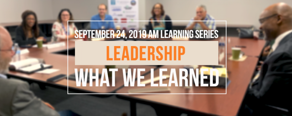 What We Learned – Roundtable Discussion: Leadership 2019
