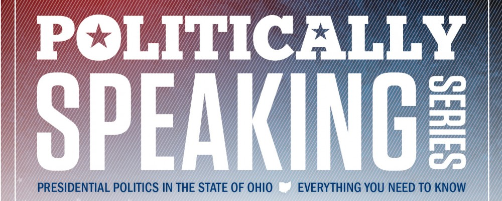 Politically Speaking Series: Presidential Politics in the State of Ohio, Everything You Need to Know