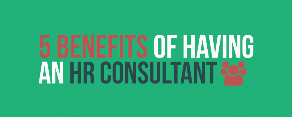 5 Benefits of Having an HR Consultant (Not Just a Broker)