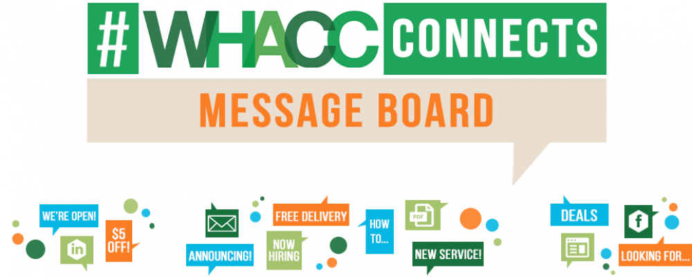 View the WHACC Connects Message Board!